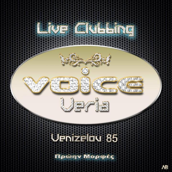 VOICE LIVE CLUBBING VERIA